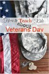 Simple and easy ways to teach kids about Veterans Day (adults too)!