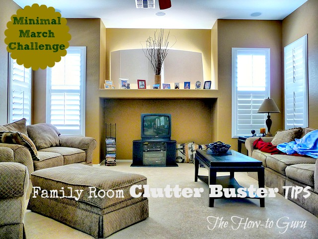 Family Room Clutter Buster Tips {minimal march challenge}