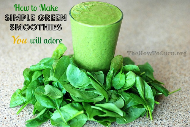 How To Add Simple Green Smoothies To Your Crazy Life