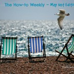 The How-to Weekly ~ Last Day Of May