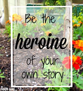 Be the heroine of your own story