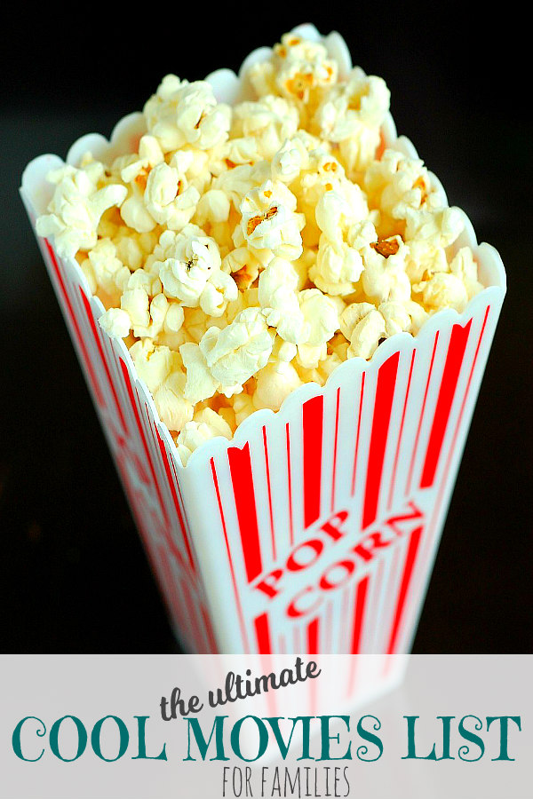 The ULTIMATE Cool Movies List for Families! Box of movie popcorn