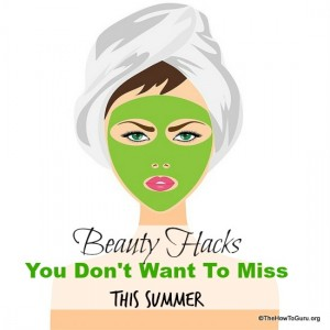 6 Daily Beauty Routine Hacks You Need In Your Life This Summer