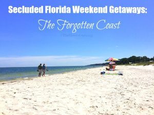 Secluded Florida Weekend Getaways:   The Forgotten Coast