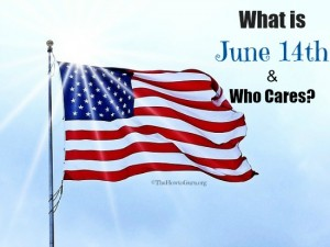 What Is June 14 In America And Who Cares?