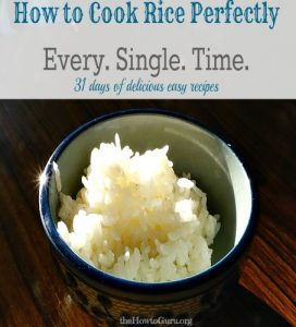 How To Cook Rice Perfectly Every Time (31 Days of Delicious Easy Recipes – Day 23)