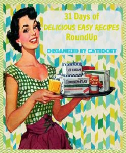 31 Days of Delicious Easy Recipes For Busy Wives – ROUNDUP!