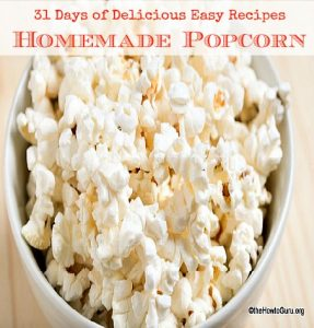 How To Make Popcorn (31 Days of Delicious Easy Recipes Day 13)