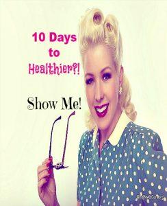 Healthier WifeLife: 10 Days To Eat Better + Feel Leaner + Live Healthier!