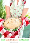BEST Apple Pie Recipe that only takes minutes!