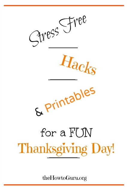 AMAZING Thanksgiving Day Hacks & Printables for Kids AND the Cook!