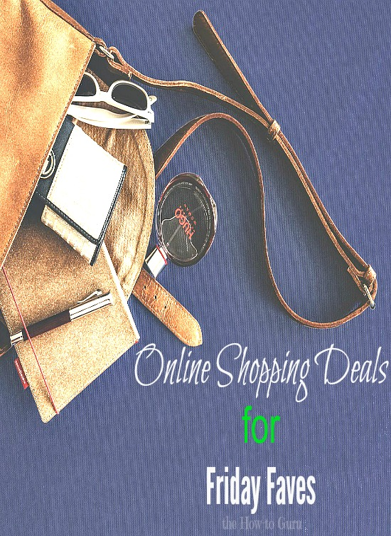 Online Shopping Deals of Friday Faves - you don't want to miss!