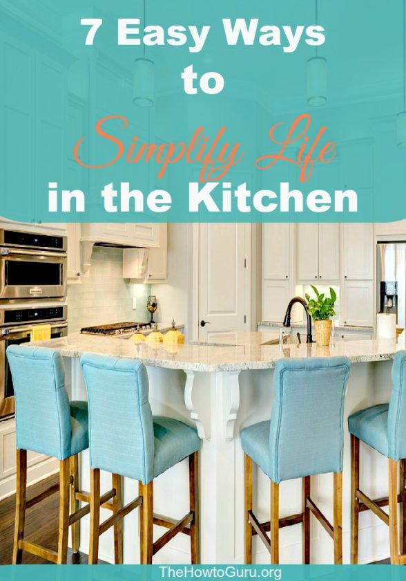How To Simplify Life In The Kitchen: 7 Easy Hacks (dishes included!)