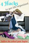 Organize your life (hot mess) before school starts with these 4 HACKS!