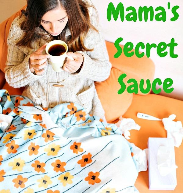 Mama's secret sauce recipe to fight the flu fast!!!