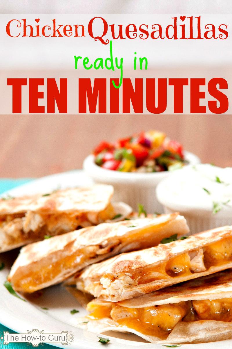FABULOUS Chicken Quesadilla Recipe - ready in 10